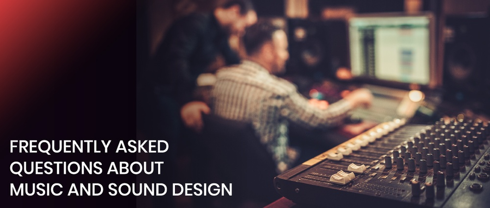 Frequently Asked Questions About Music And Sound Design